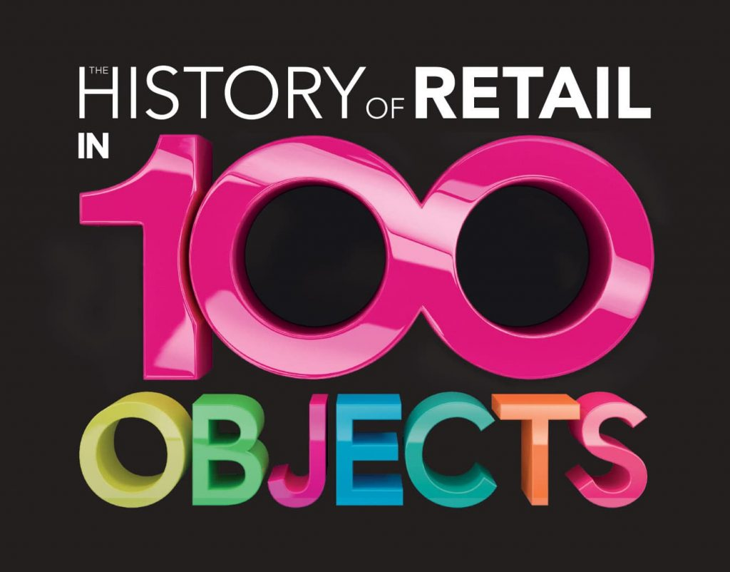 History of Retail in 100 Objects